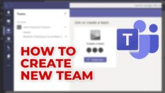 How to Create a Team in Microsoft Teams in 3 Steps