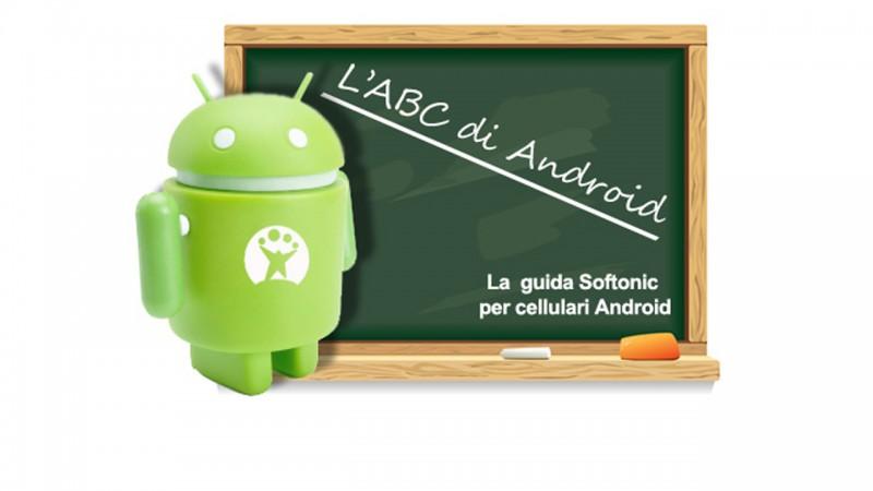L'ABC di Android: la guida Softonic per cellulari Android