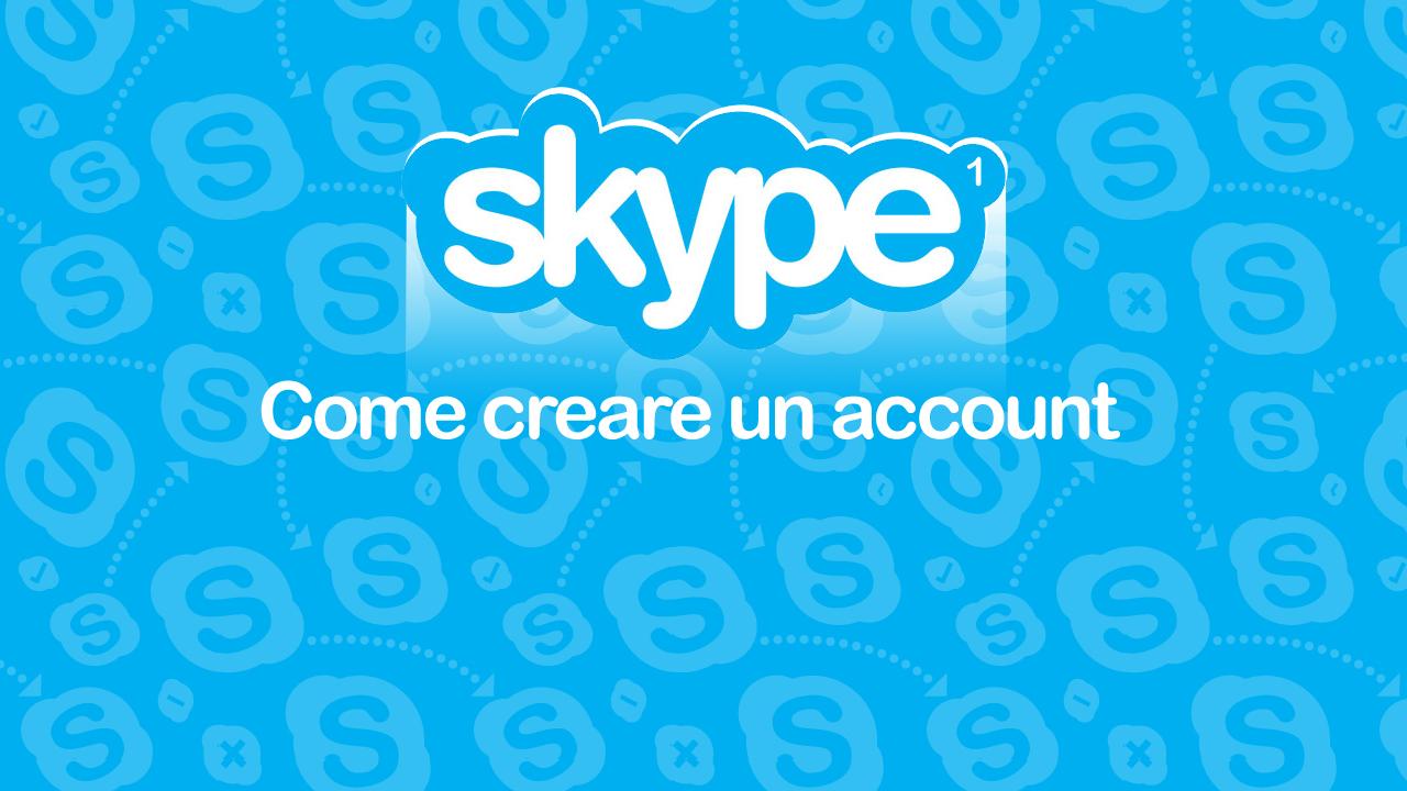 Skype, la guida passo per passo – Episodio 1: come registrarsi
