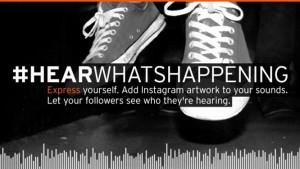 SoundCloud en Instagram lanceren samen #hearwhatshappening