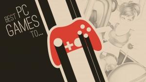 Os melhores games de PC para quando você tem pouco tempo