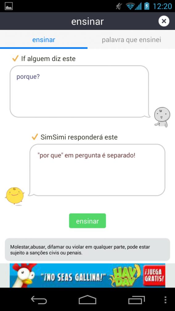 Escreva no primeiro balão a mensagem original e no segundo a resposta do SimSimi