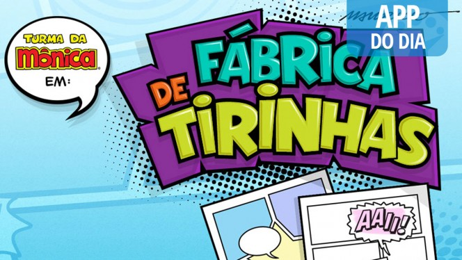 App do Dia: Mônica Fábrica de Tirinhas realiza o sonho de toda criança