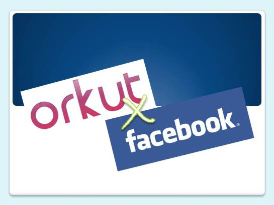 facebook vs orkut Facebook vs orkut facebook and orkut are the most widely used social  networking websites both of these social networking websites are very.