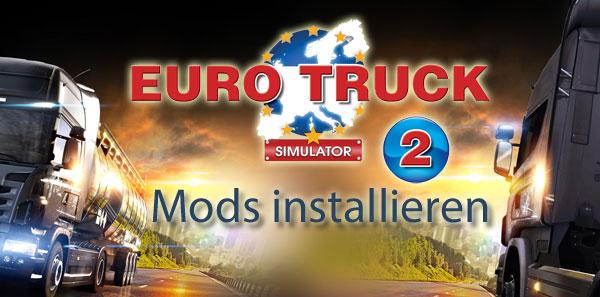 mods f r euro truck simulator 2 installieren. Black Bedroom Furniture Sets. Home Design Ideas