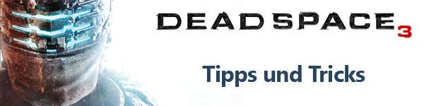 Tipps und Tricks für Dead Space 3