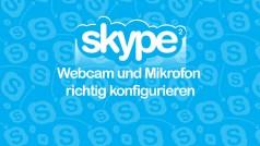 Skype: Webcam und Mikrofon richtig konfigurieren