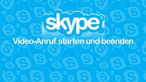 Skype: Video-Anruf starten und beenden