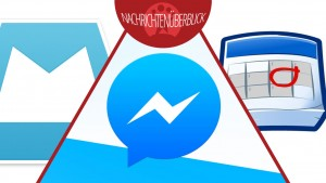 Facebook Messenger-Zwang, Google Kalender-App mit neuem Design, Mailbox-App für Android