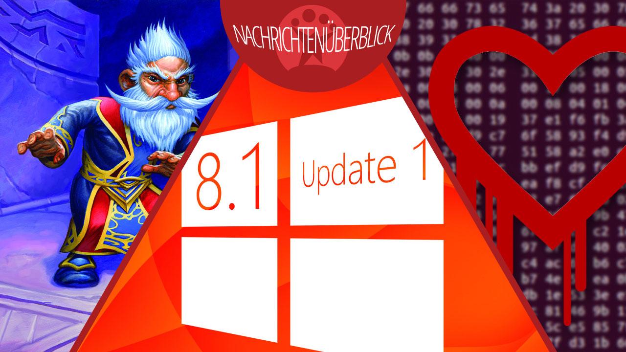 Probleme mit Windows 8.1 Update 1, Heartbleed-Sicherheitslücke, Einspieler-Modus für Hearthstone