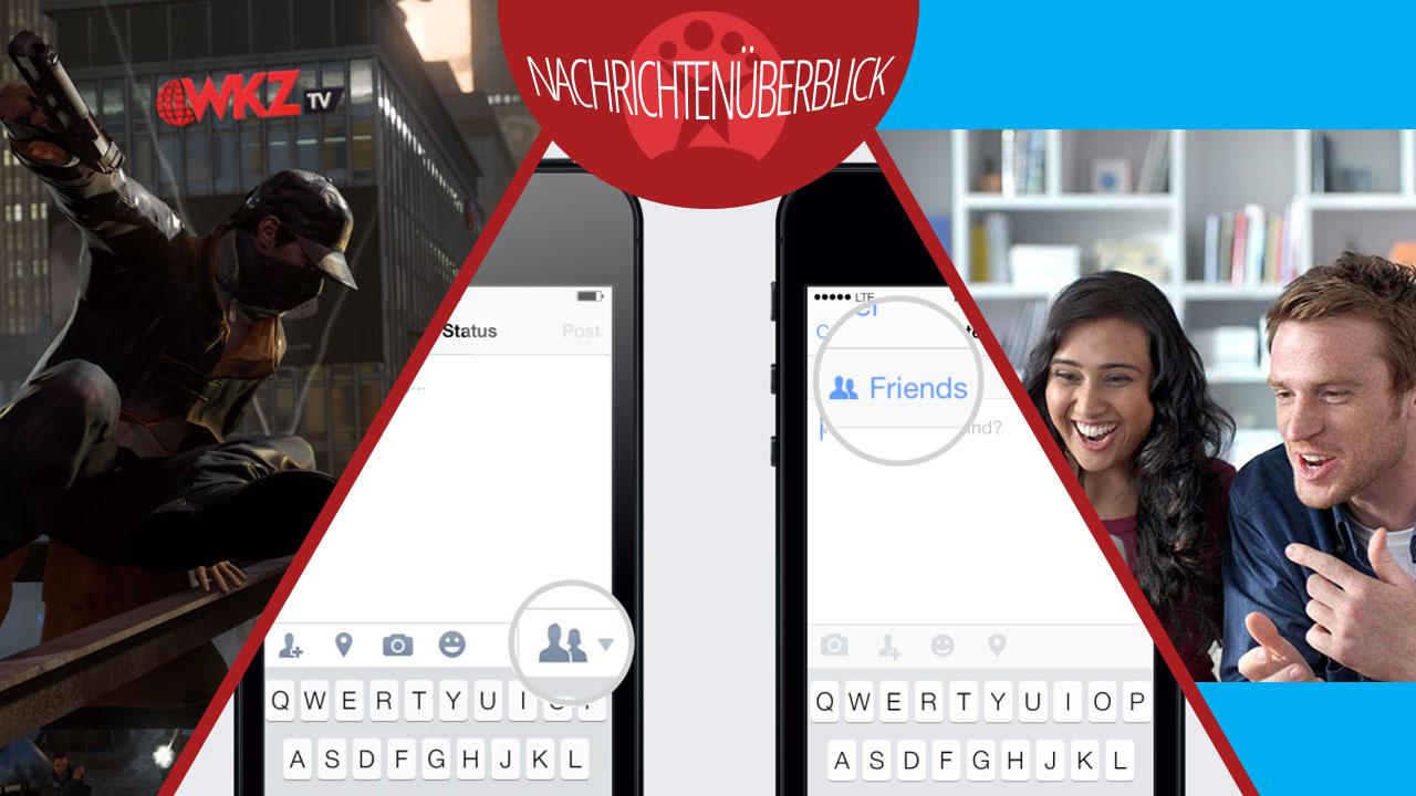 Facebook Privatsphäre-Einstellungen, Watch Dogs-Team im Interview, Skype testet neue Oberfläche