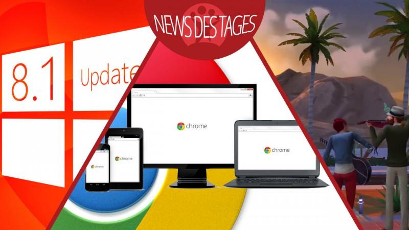 News des Tages: Windows 8.1 Update 2, Akkuverbrauch von Google Chrome, Die Sims 4