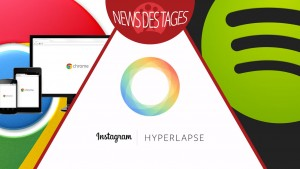 News des Tages: Chrome 37 und 64 Bit, Instagram Hyperlapse, Spotify kostenlos für Windows Phone