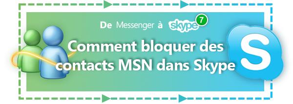 Comment bloquer des contacts MSN sur Skype