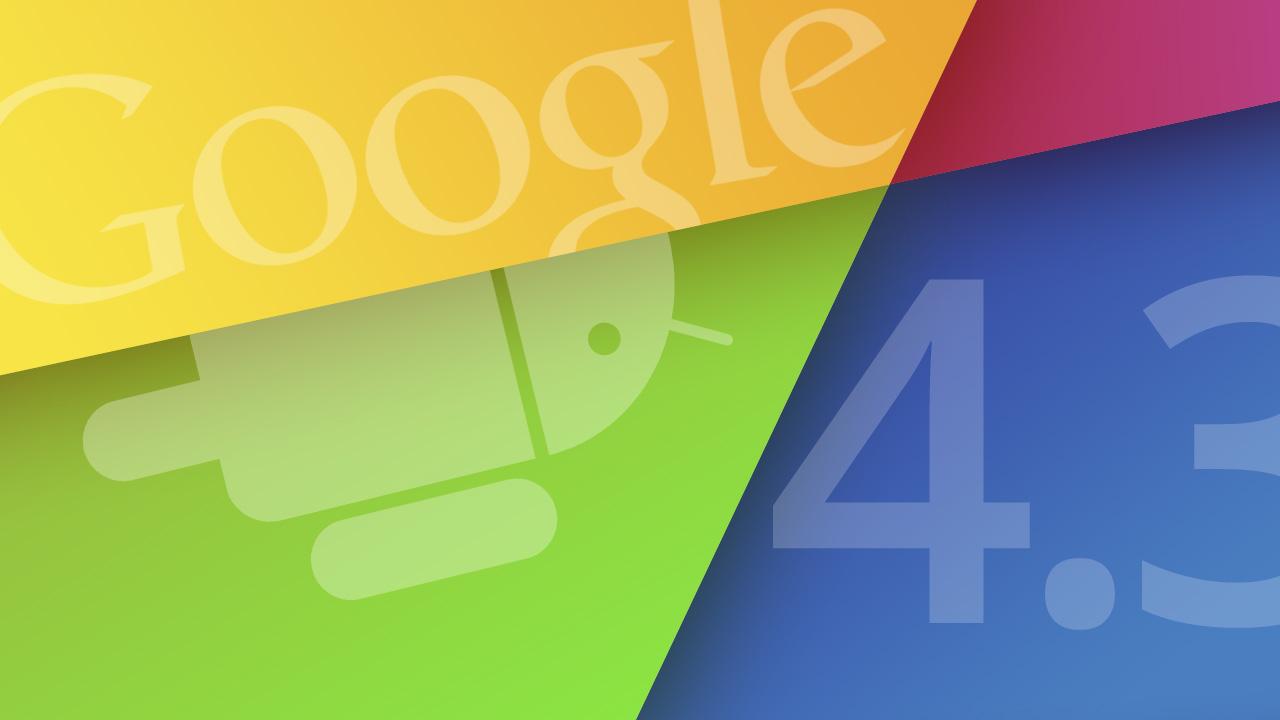 Google dévoile officiellement Android 4.3 avec la nouvelle Nexus 7