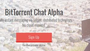 BitTorrent annonce sa messagerie sécurisée Chat Alpha