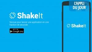 App du jour: lancez une application en secouant votre mobile avec ShakeIt [Android]