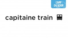 App du jour : l'achat de tickets SNCF faciles avec Capitaine Train