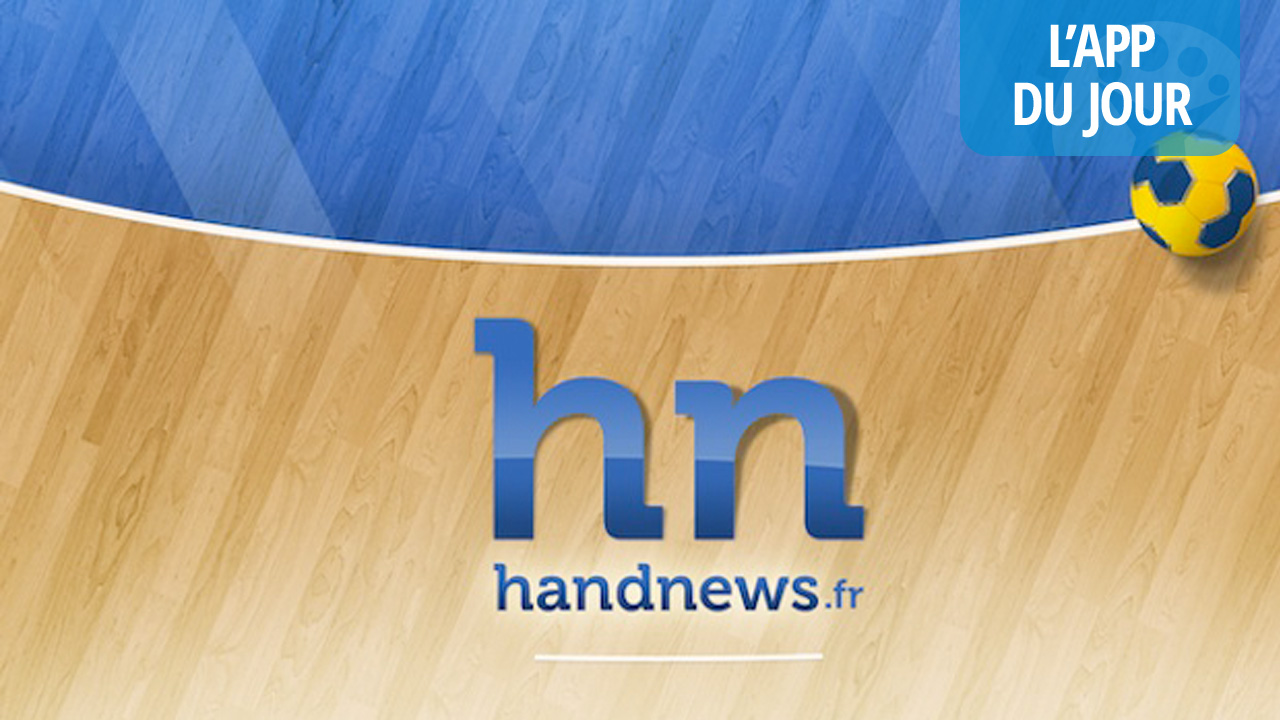 app du jour toute l actualit du handball sur votre smartphone gr ce handnews ios android. Black Bedroom Furniture Sets. Home Design Ideas