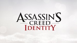 Assassin's Creed: Identity bientôt sur Android et iPhone/iPad
