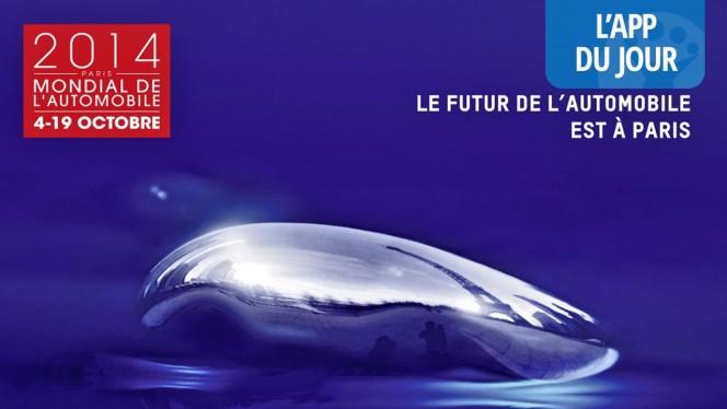 App du jour : profitez pleinement du Mondial de l'Automobile 2014 avec l'application officielle