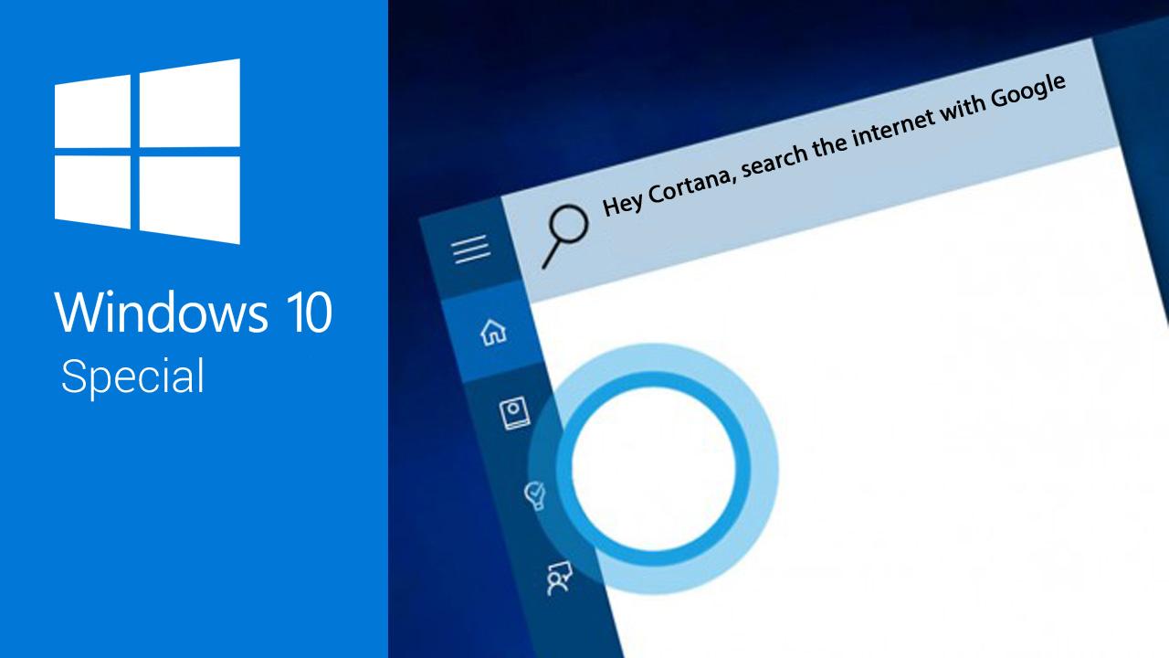 Windows 10: Obliger Cortana à utiliser Google plutôt que Bing