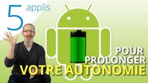 5 applis pour optimiser l'autonomie de votre smartphone